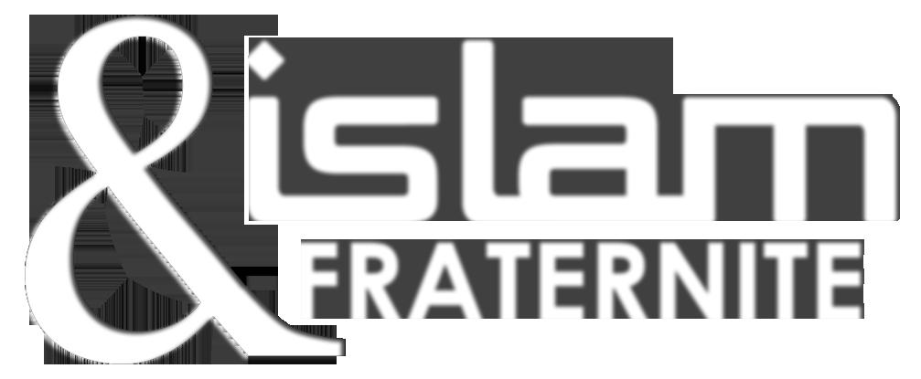 Islam & Fraternité